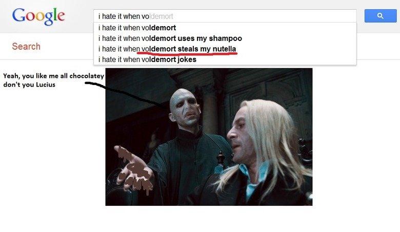Damn kinky voldemort. Poor Lucius never gets his Nutella. DontlookatMe voldemort