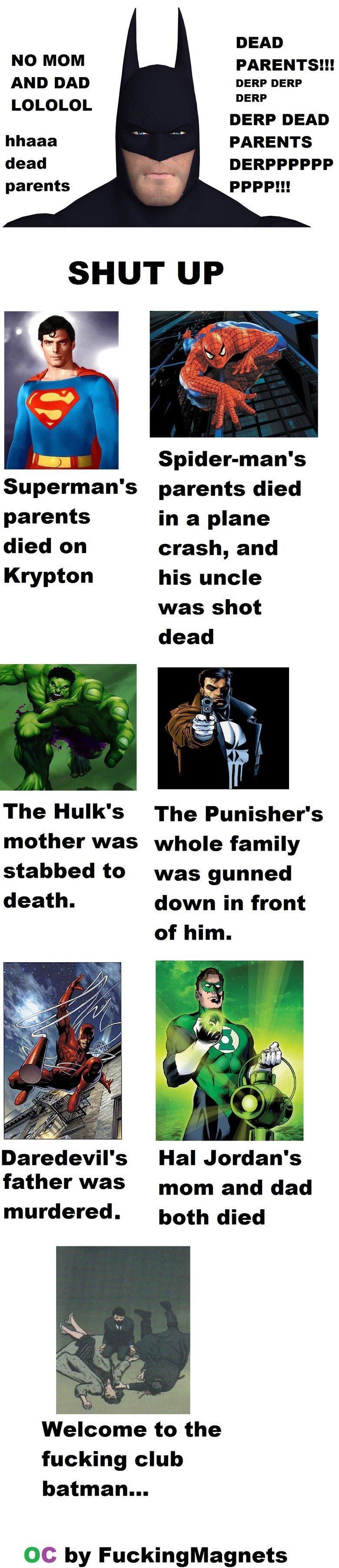 DEAD PARENTS dERP. . DEAD NO MOM PARENTS!!! AND DAD DERP DERP LOLOLOL DERP DERP DEAD hhaah PARENTS dead parents PAPP!!! SHUT UP Spiderpman' s Superman' s parent DEAD PARENTS dERP NO MOM PARENTS!!! AND DAD DERP LOLOLOL hhaah dead parents PAPP!!! SHUT UP Spiderpman' s Superman' parent
