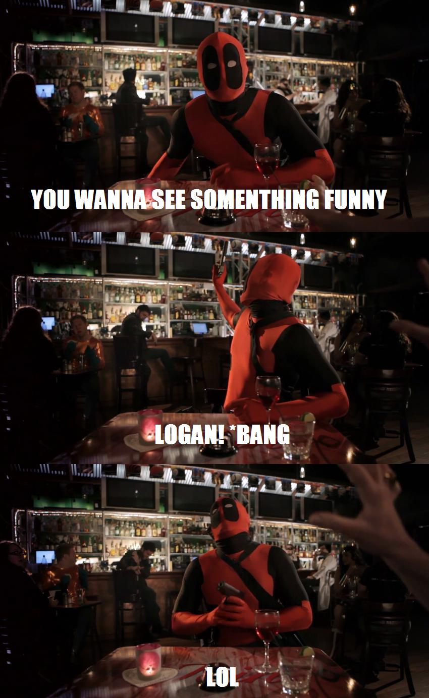 Deadpool being deadpool. . Deadpool Bang lol