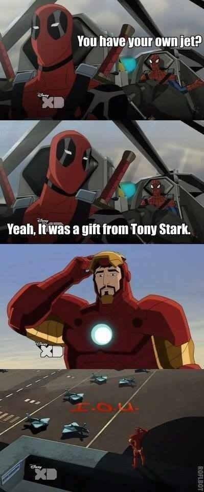 Deadpoop. The pain of a broken heart tells me I'm still alive.. Yeah. ' is a gift mam Inna Stark. Deadpool ironman Jet spidey
