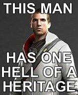Desmond Miles. 13th century assassin leader, 16th century Italian revolutionist and an 18th century half native american/British assassin. Yep... bitch please. Assassin