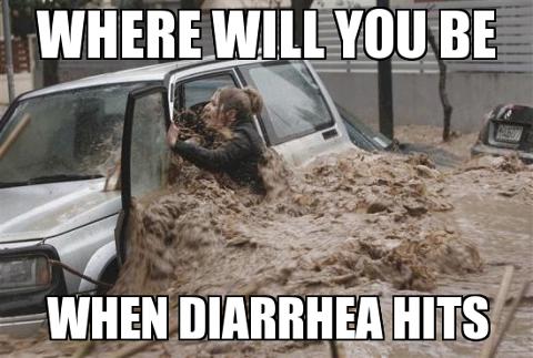 Diarrhea. .. strikes Diarrhea strikes