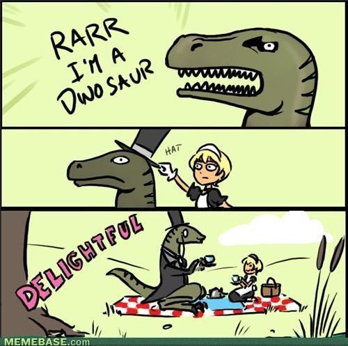 Dinosaur gentleman. Like a sir!. Quite