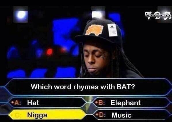 Dis rhyming shit is hard.... . Which word rhymes with BAT? I-. -Hat Jill; of Elephant gal Dis rhyming shit is hard Which word rhymes with BAT? I- -Hat Jill; of Elephant gal