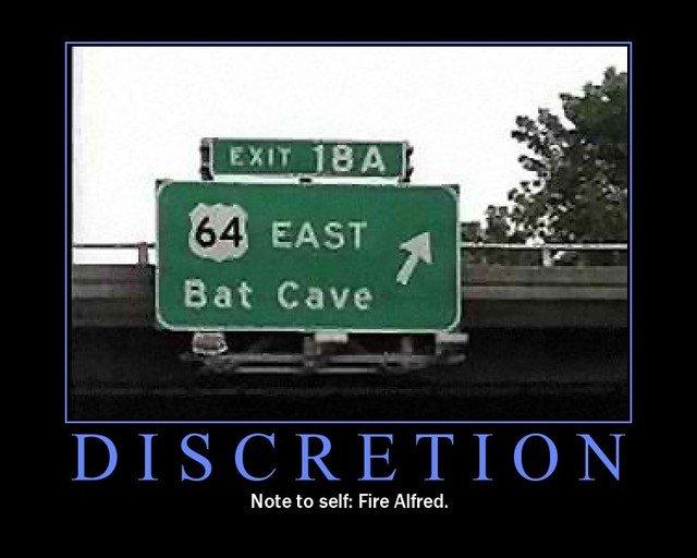 Discretion. . Note to self: Fire Alfred. discretion batman bat cave alfred