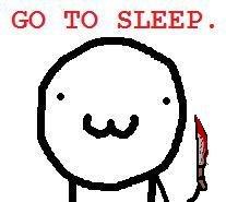 Do it. I dare you.. inb4 jeff the killer How horrifying