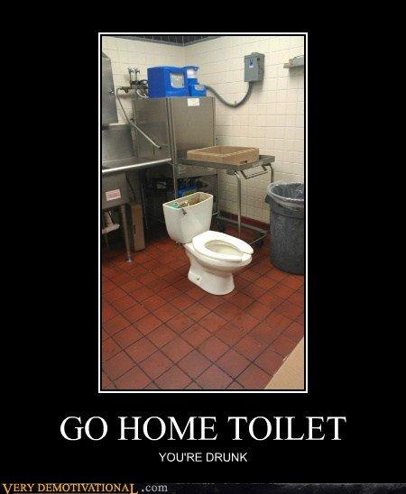 DRUNK TOILET. . GO HOME TOILET Y