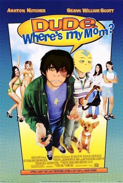 """Dude.. where's is my. ASHTON KUTCHER Emma: WILLIAM Starr Jan"""". Dude, Where's My Honor? Mom"""