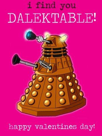 Happy Valentine's Day. . of, I! allt i If t happy valentines day! Dalek