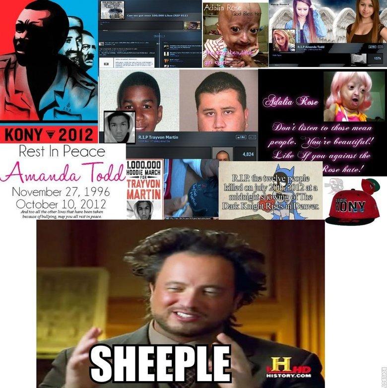 "Hate 'em.... www.facebook.com/GentlemanGengar. Ill! DIME IMMEH r' tall was ,ll. fali' icti? f Si ""feirce . aall , 2012 fallibility, . all , pane': k FE. RIP KONY Ancient aliens Trayvon Martin Adalia Rose sheeple People blind followers Kony"