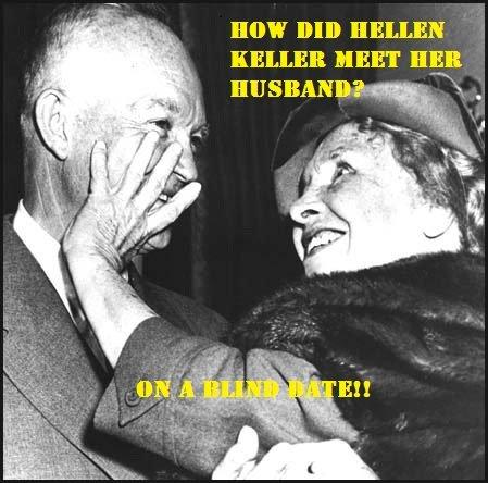 Helen Keller Joke. . Helen Keller Joke