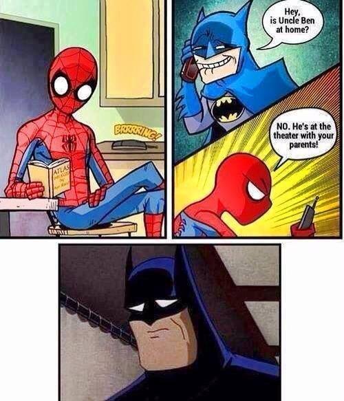 Hey is Uncle Ben at Home ?. Hey is Uncle Ben at Home ?.. Goddammit spiderman batman Spiderman Uncle Ben Batman Family