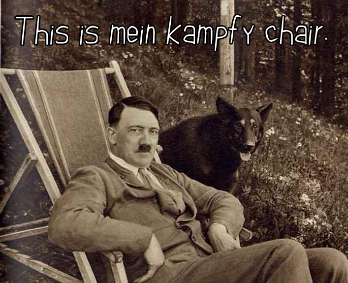 Hitler. fudge you... Dies ist meine bequemen Stuhl. tags