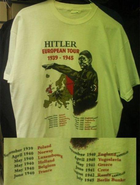Hitler. .. that tour was nucking futs. Hitler that tour was nucking futs