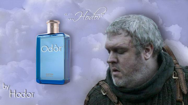 Hodor Odor. Hodor hodor .. I bailar. meh...I lol'd. Thumb for you HODOR