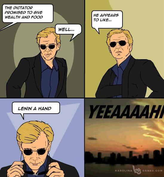 Horatio CSI Meme 2. Original Content. THE t: ylt: Ararat TD SWW MM LTH AND FOOD horatio csi meme Four pane lenin dictator pun promise yeeaaaahh