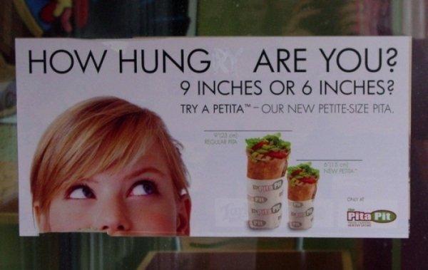 How hungry are you. How hungry are you. HOW , ARE 9 INCHES OR rd, INCHES? How hungry are You