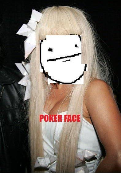 Lady Ga Ga Poker face. :3 I suck at pait, but I hope you like this!.. OP sucks a pait lady ga ga lady ga pker face