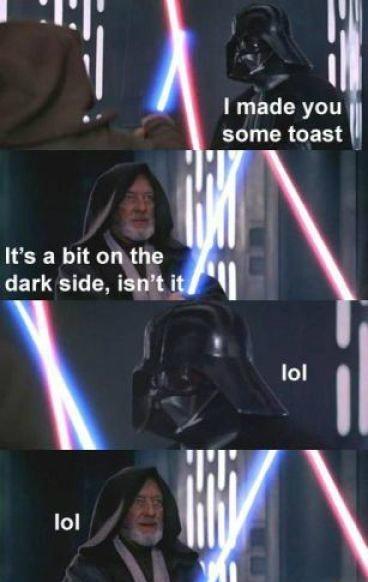 Lel. . I made you , some toast dark side, ian' t it ll r lol ll Ital Ili Lel I made you some toast dark side ian' t it ll r lol Ital Ili