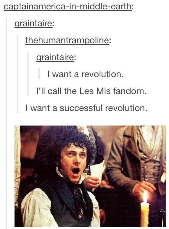 Les mis. . gramir_ taira: gramir_ taira: I want a revolution. I' ll call the Les h/ is fandom. I want a successful revolution. Les mis gramir_ taira: I want a revolution I' ll call the h/ is fandom successful