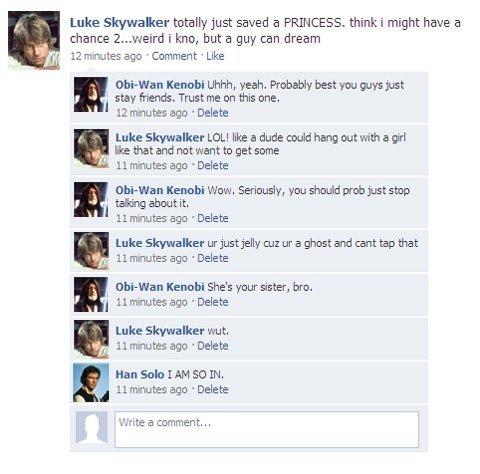 Luke Skywalker has no chances. . Luke Skywalker totally just saved a PRINCESS. thinki might have a chance 2... weird I kno, but a guy can dream 12 we ' Cumment