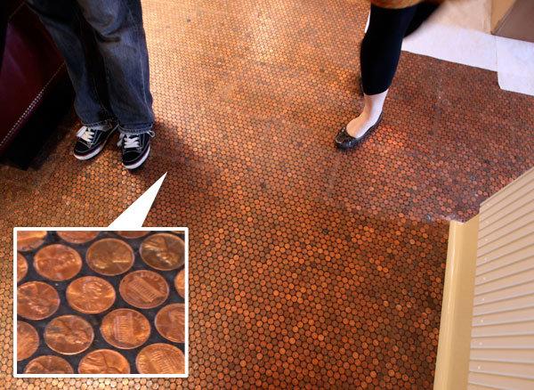 Penny floor.. Cool floor... cheaper than flooring..... pennies floor