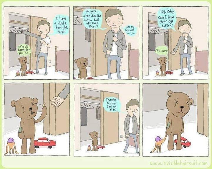 poor teddy ;_;. .. Go yourself Peter poor teddy ;_; Go yourself Peter