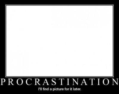 Procrastination. . Procrastination