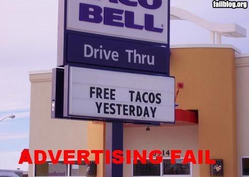 Taco Fail. Fail.. Yo no Quiero Taco Bell! Idk what the hell I just said....... fail sign