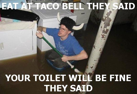 Tacobell. . eat at tacobell
