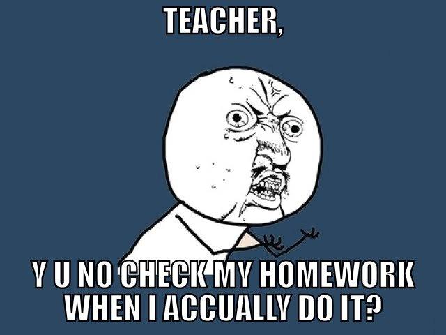 Teacher...WHY?. . ll Ill MY WHEN I Alil ITP y u no