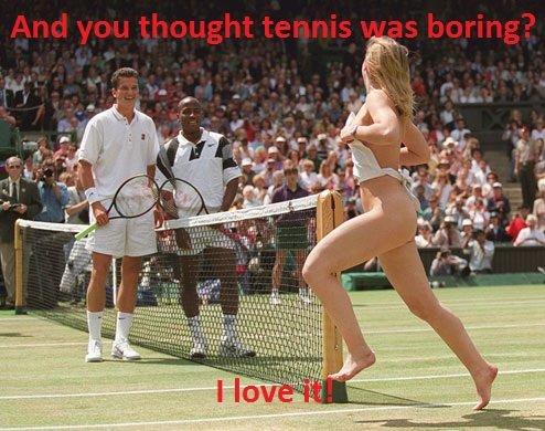 Tennis!. Oh yeah!. Tennis