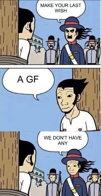 tfw. no gf. WISH WE DON' T HAVE ANY tfw no gf WISH WE DON' T HAVE ANY
