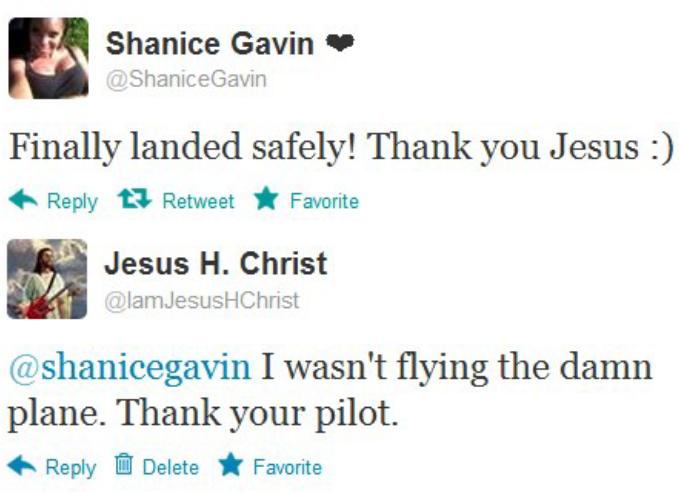 "Thank you Jesus. . 3,.) Shanice Gavin It d I Shanice( Davin Finally landed safely! Thank you Jesus :) A Reply "" Retweet A Favorite u gii Jesus H. Christ fill r. thank your pilot bitch"