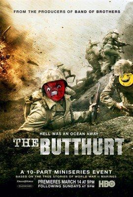 The Butthurt. . The Butthurt