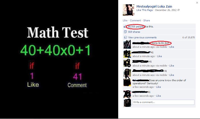 The Ignorance of Facebook. The correct answer is 41 just btw. The ignorance of Facebook will never cease to amaze me.. at ,' Lula Iain Math Test Like Curr rrsu: The Ignorance of Facebook correct answer is 41 just btw ignorance will never cease to amaze me at ' Lula Iain Math Test Like Curr rrsu: