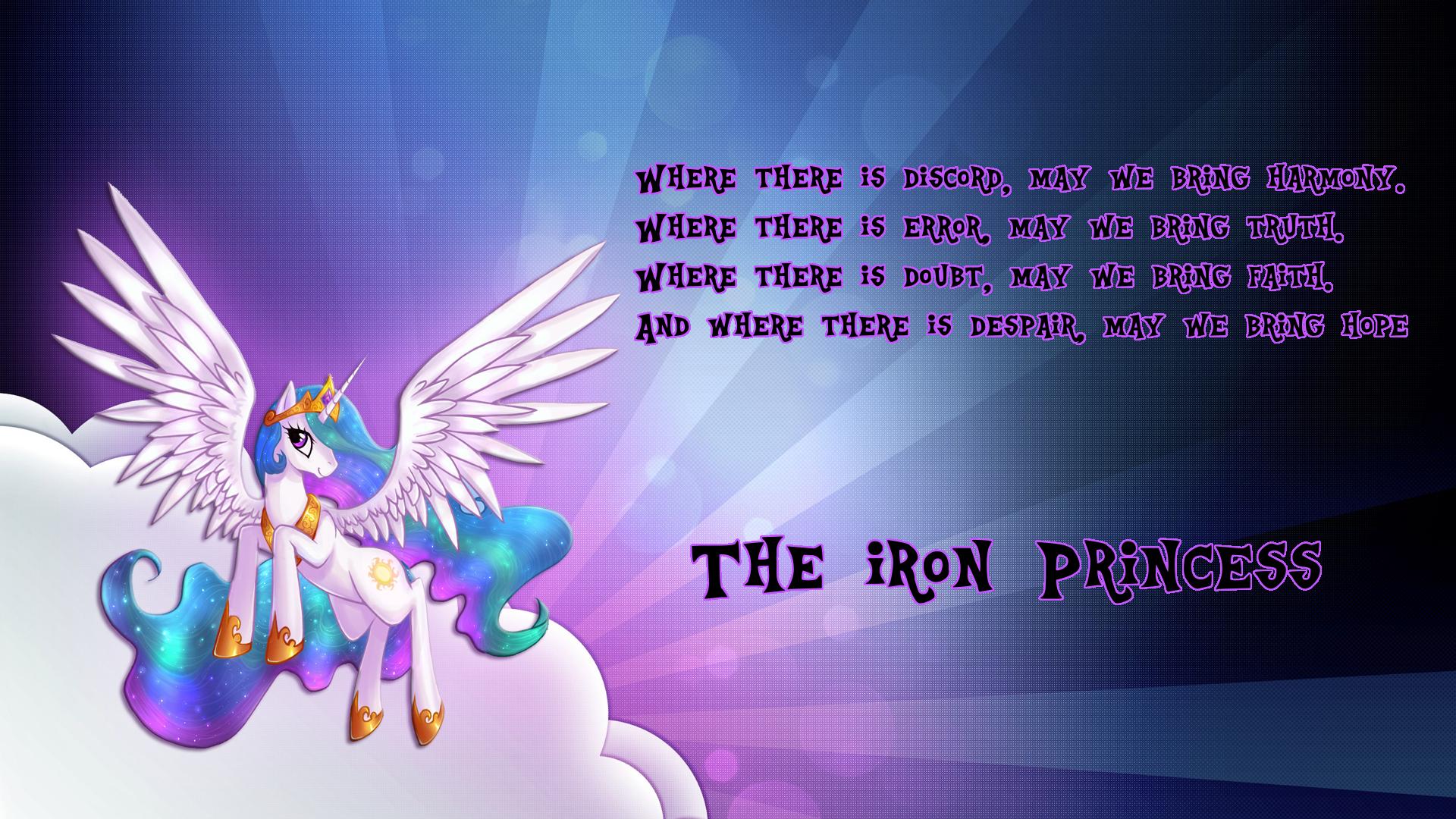 The Iron Princess. In memory of the Iron Princess. Celestia rules w
