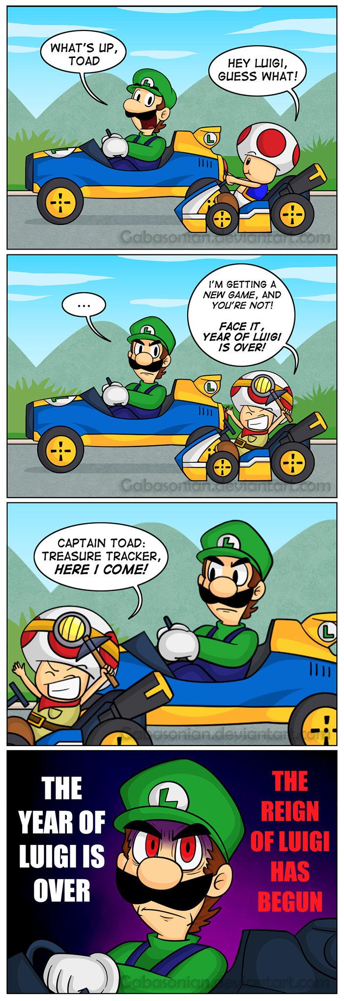 The Reign of Luigi. sauce: gabasonian.deviantart.com/art/The-Reign-of-Luig.... NEN GAME. YOU' RE NO T! FACE m, YEAR arr Limite CAPTAIN TOAD: TREASURE TRACKER, luigi