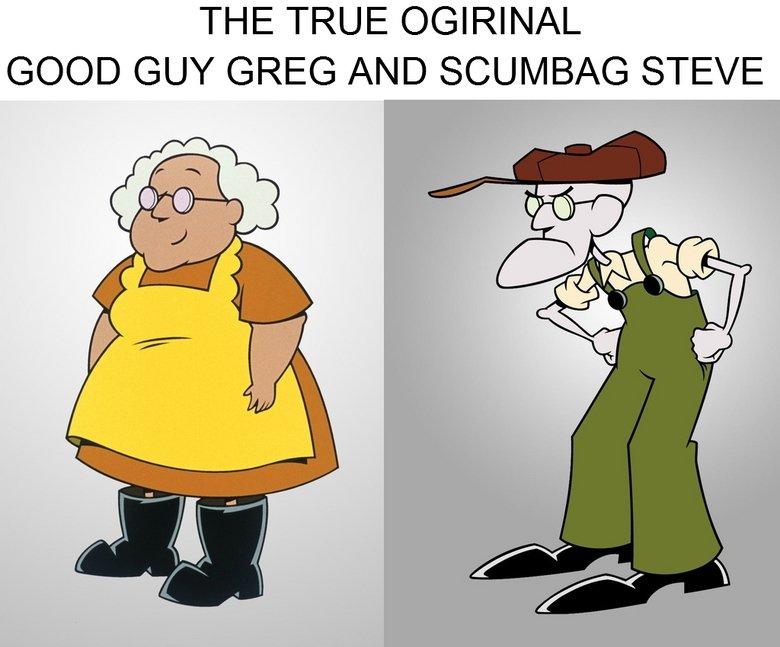 the true original. . THE TRUE ORIGINAL GOOD ( GREG /) SCUMBAG SEVE. FIRST COMMENT llort says LOL the true original THE TRUE ORIGINAL GOOD ( GREG /) SCUMBAG SEVE FIRST COMMENT llort says LOL