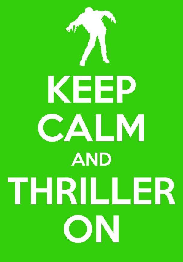 Thriller Keep Calm. A Thriller Keep Calm I made. KEEP ikill!! TH ROLLER thriller mj keep calm