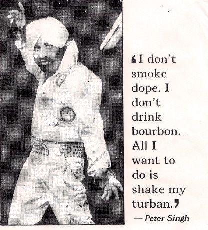 Turbans :D. I want a turban :3. II don' t smoke dope. I don' t drink bourbon. All I want to do is shake my turban.' riveter Singh. mfw i'm sikh Turbans :D I want a turban :3 II don' t smoke dope drink bourbon All to do is shake my ' riveter Singh mfw i'm sikh