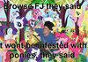 Freakin' ponies man!