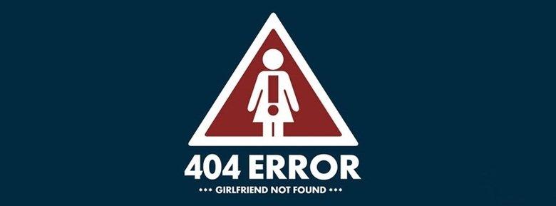 ~!!!~ 404 ERROR ~!!!~. 404: not found. 404 ERROR GIRLFRIEND NOT FOUND .. 404 error funny