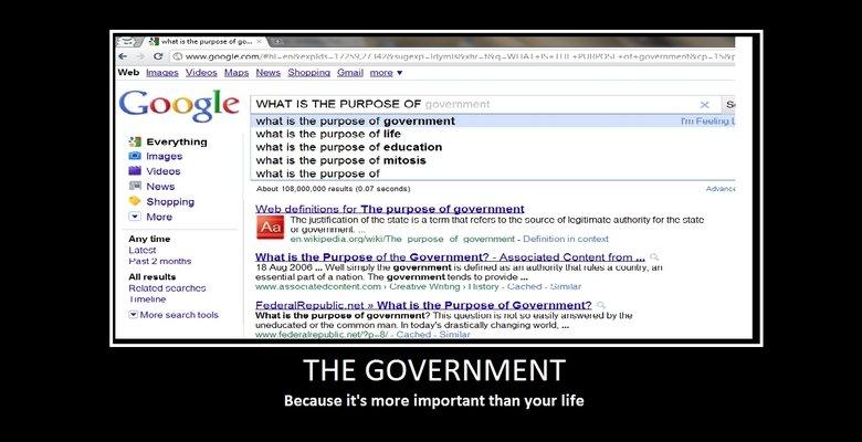 Da Government. Da Purpose of the GOVERNMENT!!!. W. % is the purpose of go... Web lmaos LT/ BMW! Ma' s News more kg l WHAT is THE - s. what is the purpose of gov Government Life motivator da government