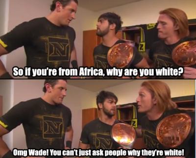 Dammit Wade. lul . wwe black people