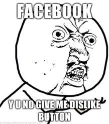Dammit facebook. Lol randoms 1+ for moar.. no fb dislike button is like no fj thumbs down button facebook like button
