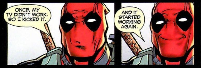 Dead Pool on TV's. . ONCE. f' TV DIDN' T WORK. Deadpool