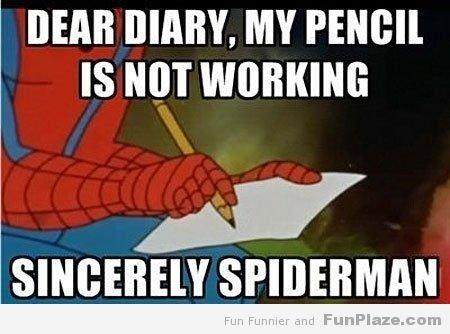 Dear diary..... Got it from . BEAR DIARY. MY IS NOT Spiderman