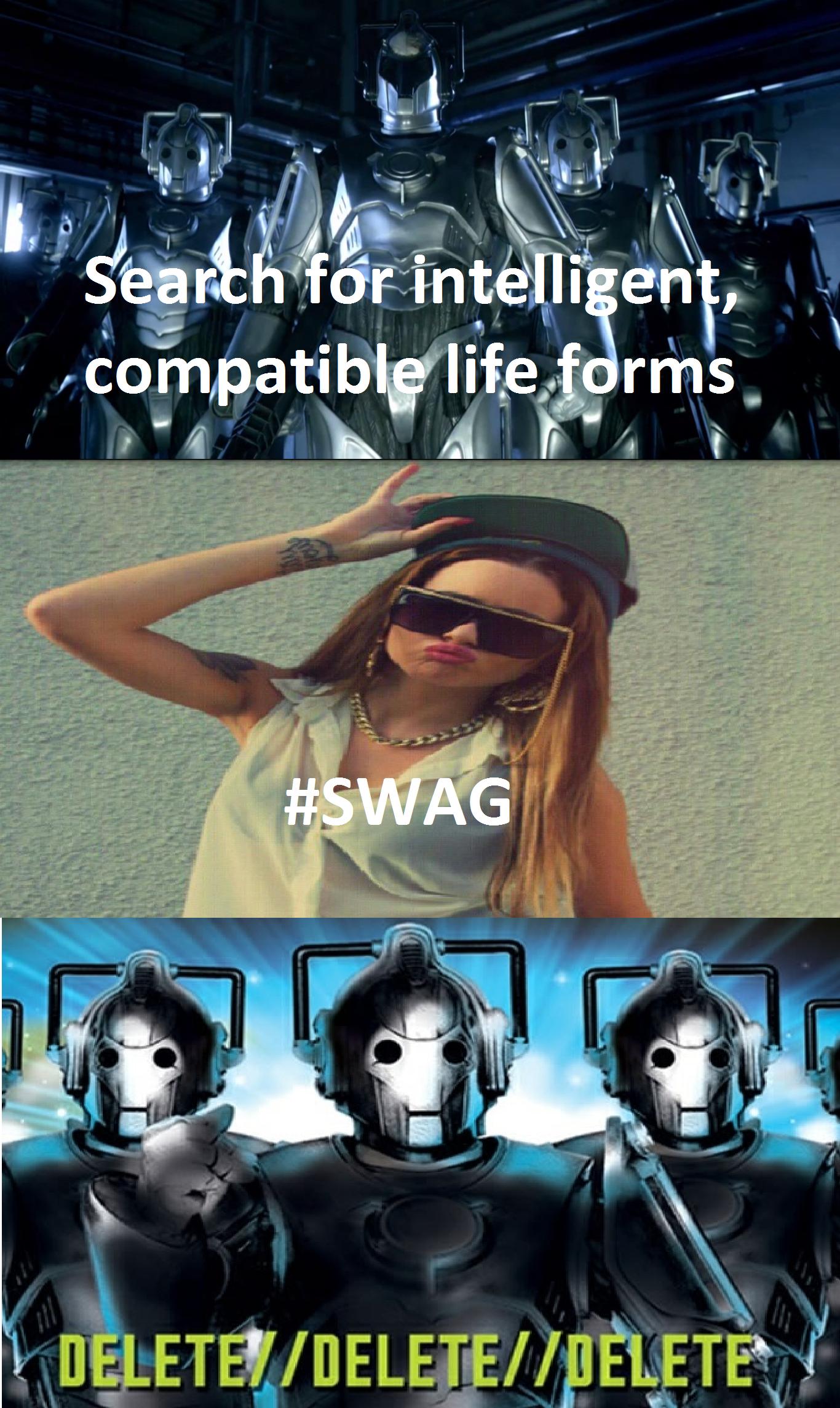 Delete #SWAG. OC as always. delete cybermen Doctor Who Swag