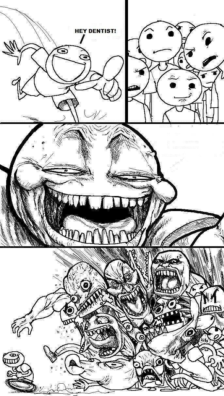 dentist. . HEY DENTIST! dentist HEY DENTIST!